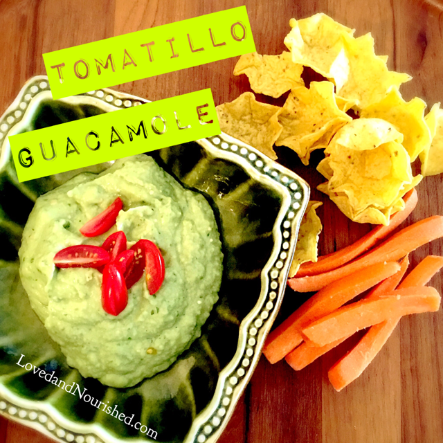 Tomatillo Guacamole – Loved and Nourished