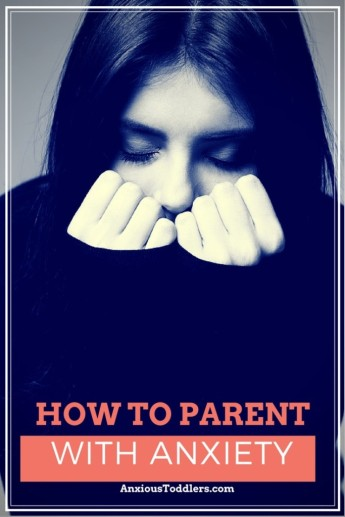 How to Parent With Anxiety